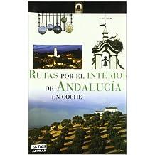 RUTAS POR EL INTERIOR DE ANDALUCIA EN COCHE (Grandes Rutas)