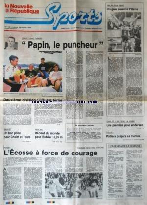 NOUVELLE REPUBLIQUE SPORT (LA) [No 108] du 19/03/1990 - MILAN - SAN REMO / BUGNO REVEILLE L'ITALIE - CHRISTOPHE GIRARD / PAPIN LE PUNCHEUR - BASKET / CHOLET ET TOURS - PERCHE / RECORD DU MONDE POUR BUBKA - CHOLET - PAYS DE LA LOIRE / ANDERSEN - VOLLEY / POITIERS PREPARE SA MONTEE - RUGBY / L'ECOSSE A FORCE DE COURAGE par Collectif