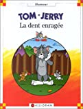 Tom & Jerry : La dent enragée (Petite Bibl. Humour)
