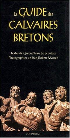 Le guide des calvaires bretons par Gwenc'hlan Le Scouezec