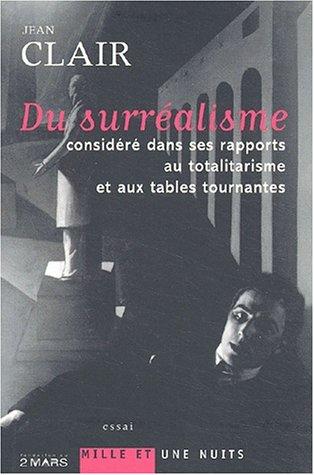 Du surralisme considéré dans ses rapports au totalitarisme et aux tables tournantes