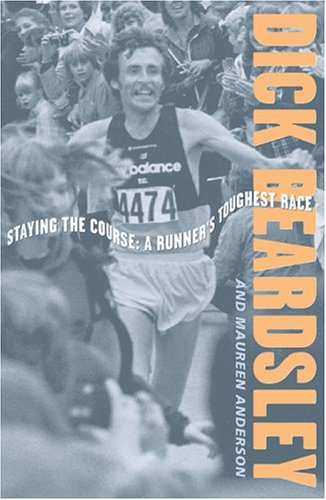 Staying The Course: A Runner's Toughest Race por Dick Beardsley