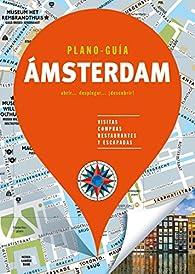 Ámsterdam : Visitas, compras, restaurantes y escapadas par  Varios autores