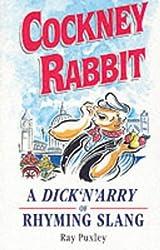 Cockney Rabbit: Dick 'n' Arry of Rhyming Slang