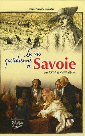 La vie quotidienne en Savoie au XVIIe et XVIIIe siècles