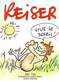 Les années Reiser, tome 9 : Vive le soleil - Babelio