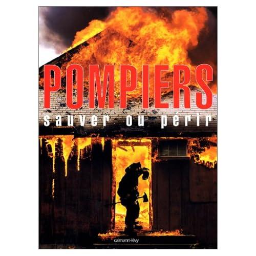 Pompiers : Sauver ou Périr