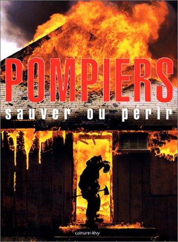 Pompiers : Sauver ou Périr par Collectif