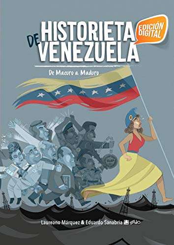 Historieta de Venezuela: De Macuro a Maduro (Novela Gráfica nº 1) (Spanish Edition)