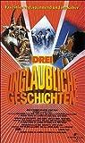 Drei unglaubliche Geschichten [VHS]