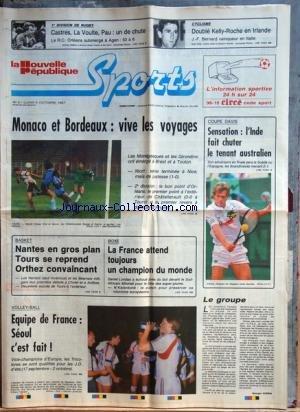NOUVELLE REPUBLIQUE SPORTS (LA) [No 5] du 05/10/1987 - monaco et bordeaux / vive les voyages - coupe davis / l'INDE FAIT CHUTER LE TENANT AUSTRALIEN - BASKET / NANTES - TOURS ET ORTHEZ - BOXE / LA FRANCE ATTEND TOUJOURS UN CHAMPION DU MONDE - LONDAS - MITCHELL ET N'KALANKETE - VOLLEY / EQUIPE DE FRANCE / SEOUL - CYCLISME / DOUBLE KELLY- ROCHE EN IRLANDE - BERNARD VAINQUEUR EN ITALIE - CASTRES - LA VOULTE - PAU - ORLEANS ET AGEN