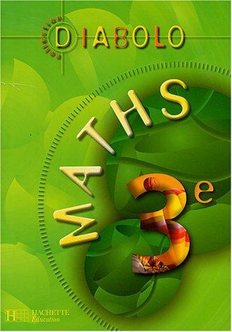 Diabolo Maths, 3e : Livre de l'élève