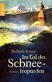 'Im Tal des Schneeleoparden: Roman' von Steffanie Burow