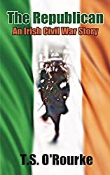 The Republican: An Irish Civil War Story