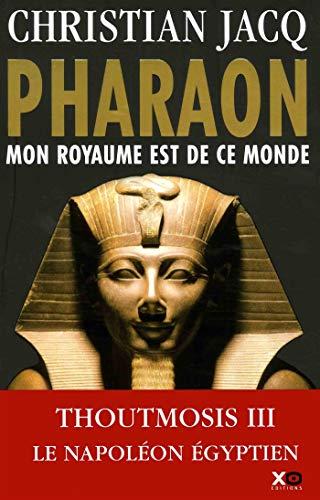 Pharaon : mon royaume est de ce monde