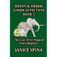 Davey & Derek Junior Detectives Series Book 3: The Case of the Magical Ivory Elephant (Davey & Derek Junior Detectives Book 3)