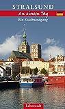 Stralsund an einem Tag: Ein Stadtrundgang