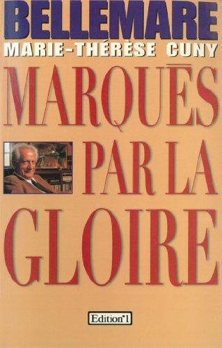 Marqués par la gloire (Editions 1 - Collection Pierre Bellemare) par Pierre Bellemare