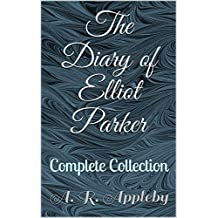 The Diary of Elliot Parker: Complete Collection