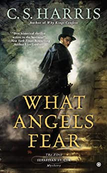 What Angels Fear: A Sebastian St. Cyr Mystery by [Harris, C. S.]