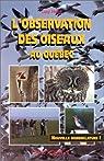 L'observation des oiseaux au Québec, nouvelle nomenclature par Huot