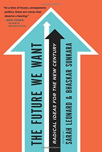 The Future We Want: Radical Ideas for the New Century por Sarah Leonard