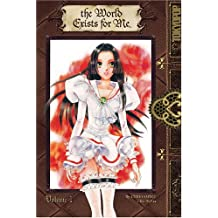 The World Exists for Me Volume 1