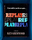 Replay by Ken Grimwood (1987-01-02)