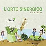 L'orto sinergico e altre colture. Ediz. illustrata