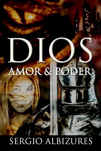 DIOS, AMOR & PODER: En Busqueda de Los Ojos De La Princesa (Siempre Juntos nº 2)