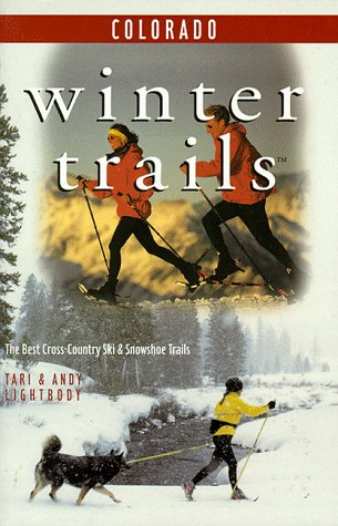 Winter Trails Colorado: The Best Cross-Country Ski and Snowshoe Trails por Andy Lightbody