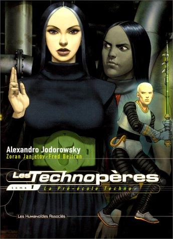 Les Technopères, Tome 1 : La Pré-écol...