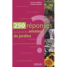 250 réponses aux questions d'un amateur de jardins