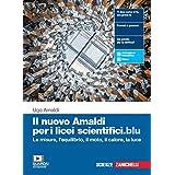 Il nuovo Amaldi per i licei scientifici.blu. Per il primo biennio del Liceo scientifico. Con e-book. Con espansione online. L