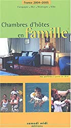 Chambres d'hôtes en famille : France 2004-2005
