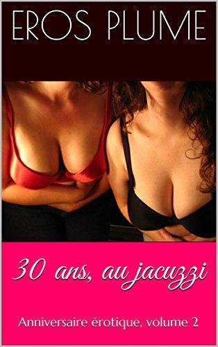 30-ans-au-jacuzzi-anniversaire-erotique-volume-2