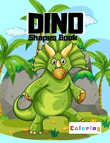 Dino Shapes Book Coloring: Realistic Dinosaur Designs For Boys and Girls Aged 6-12 T-Rex, Raptors & Terrifyingly Festive Dinosaurs & Animals from the Jurassic Era! For Kids & Adults - Alphabete How To Draw