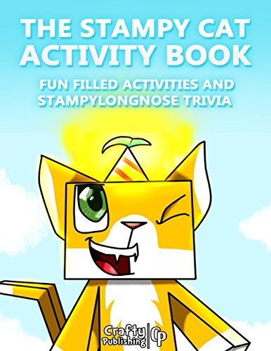The Stampy Cat Activity Book -  Fun Filled Activities and Stampylongnose Trivia: (An Unofficial Minecraft Book) (English Edition) - Minecraft R Stampy