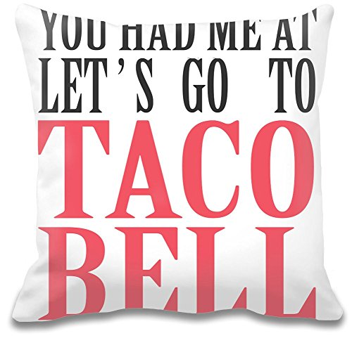 you-had-me-at-lets-go-to-taco-bell-funny-slogan-almohadon