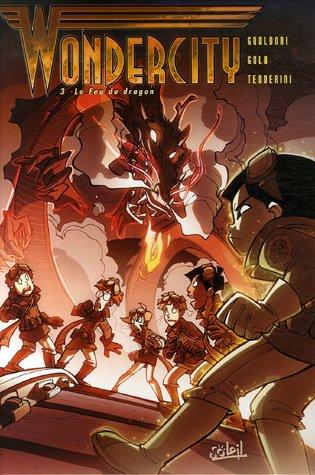 Wondercity, Tome 3 : Le Feu du dragon