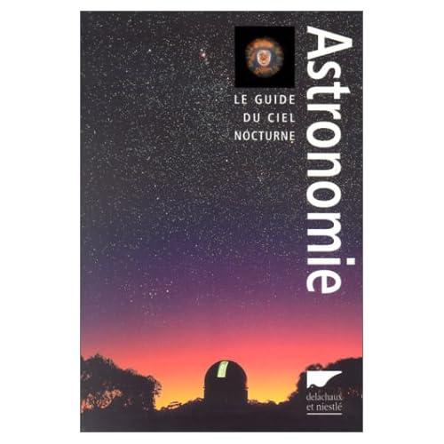 L'Astronomie : Le Guide du ciel nocturne