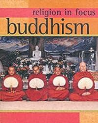 Religion in Focus: Buddhism