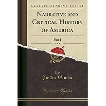 Narrative and Critical History of America, Vol. 8: Part I (Classic Reprint)