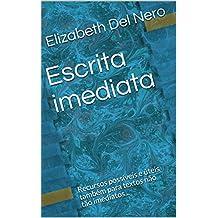 Escrita imediata: Recursos possíveis e úteis também para textos não tão imediatos... (Portuguese Edition)