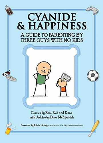 Cyanide & Happiness: Comics About Parenting by Three Guys with No Kids