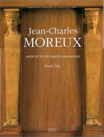 Jean-Charles Moreux: Architecte-décorateur-paysagiste