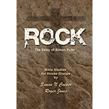 Rock - The Story of Simon Peter: Bible Studies for House Groups