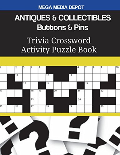 ANTIQUES & COLLECTIBLES Buttons & Pins Trivia Crossword Activity Puzzle Book