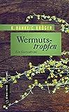 Image of Wermutstropfen: Der erste Fall für Victor Bucerius (Garten-Krimis im GMEINER-Verlag)