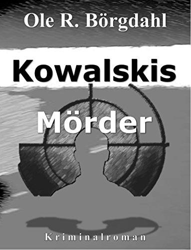 Kowalskis Mörder: Der dritte Fall für Quint und Leidtner (Marek-Quint-Trilogie)